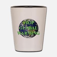 Stop Global Warming Shot Glass