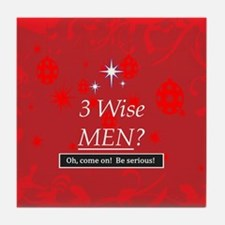 3 Wise Men? Oh, Come On! Tile Coaster