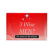 3 Wise Men? Oh, Come On! Rectangle Magnet