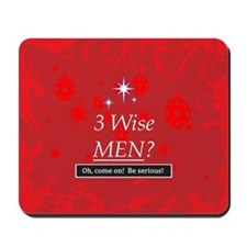 3 Wise Men? Oh, Come On! Mousepad