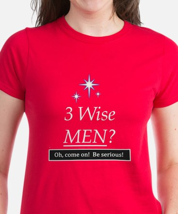 3 Wise Men? Oh, Come On! Women's Dark T-Shirt