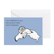 Indebted to You Greeting Card