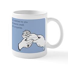 Indebted to You Mug