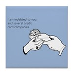 Indebted to You Tile Coaster
