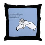 Indebted to You Throw Pillow