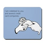Indebted to You Mousepad