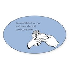 Indebted to You Sticker (Oval)