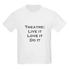 Theatre: Live it T-Shirt