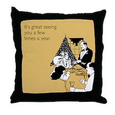 Few Times A Year Throw Pillow