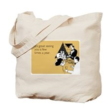 Few Times A Year Tote Bag