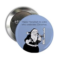 "Jew Who Celebrates Christmas 2.25"" Button"