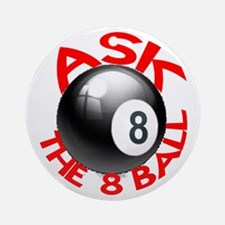 ASK THE 8 BALL™ Ornament (Round)