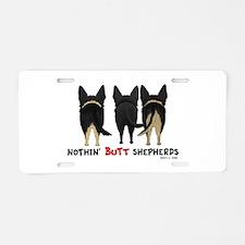 Nothin' Butt Shepherds Aluminum License Plate
