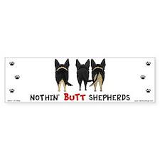 Nothin' Butt Shepherds Bumper Sticker