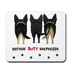 Nothin' Butt Shepherds Mousepad