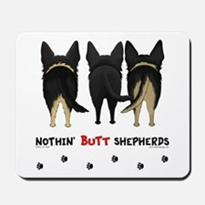 Nothin' Butt Shepherds Mousepad
