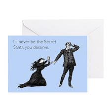 Secret Santa You Deserve Greeting Card