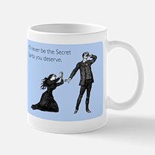 Secret Santa You Deserve Mug