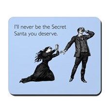 Secret Santa You Deserve Mousepad