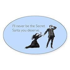 Secret Santa You Deserve Sticker (Oval)