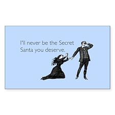 Secret Santa You Deserve Sticker (Rectangle)
