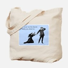 Secret Santa You Deserve Tote Bag