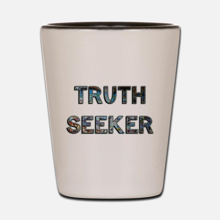 Truth Seeker Shot Glass