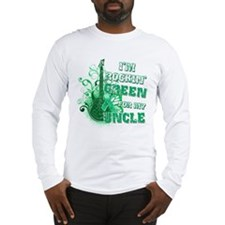 I'm Rockin Green for my Uncle Long Sleeve T-Shirt