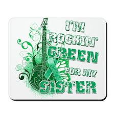 I'm Rockin Green for my Siste Mousepad
