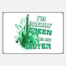 I'm Rockin Green for my Siste Banner