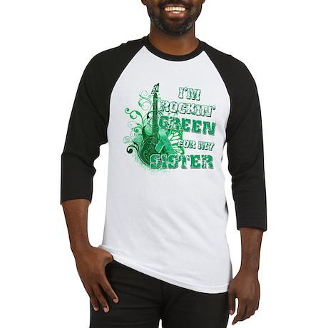 I'm Rockin Green for my Siste Baseball Jersey