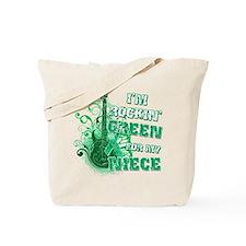 I'm Rockin Green for my Niece Tote Bag