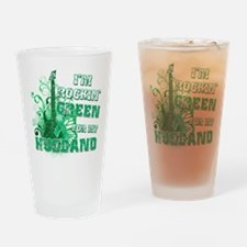 I'm Rockin Green for my Husba Drinking Glass
