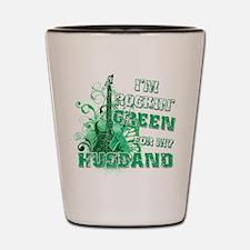 I'm Rockin Green for my Husba Shot Glass