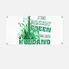I'm Rockin Green for my Husba Banner
