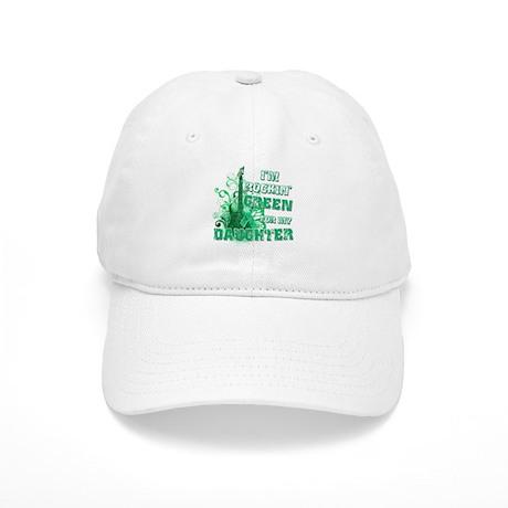 I'm Rockin Green for my Daugh Cap