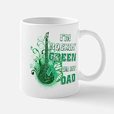 I'm Rockin Green for my Dad Mug