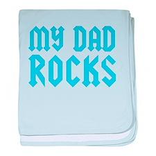 My Dad Rocks Blue baby blanket