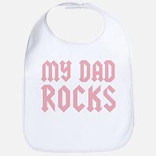 My Dad Rocks Pink Bib