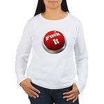 Fuck it button Women's Long Sleeve T-Shirt