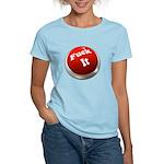 Fuck it button Women's Light T-Shirt