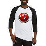 Fuck it button Baseball Jersey