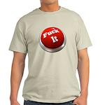 Fuck it button Light T-Shirt