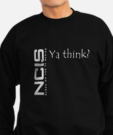 NCIS Ya Think? Sweatshirt