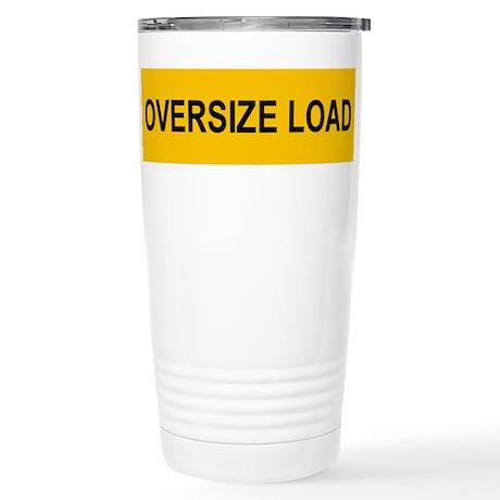 Oversize Load Stainless Steel Travel Mug