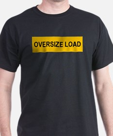 Oversize Load T-Shirt