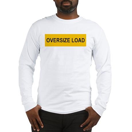 Oversize Load Long Sleeve T-Shirt
