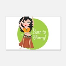 Born to Shimmy! Car Magnet 20 x 12