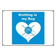 Knitting is MY Bag Banner