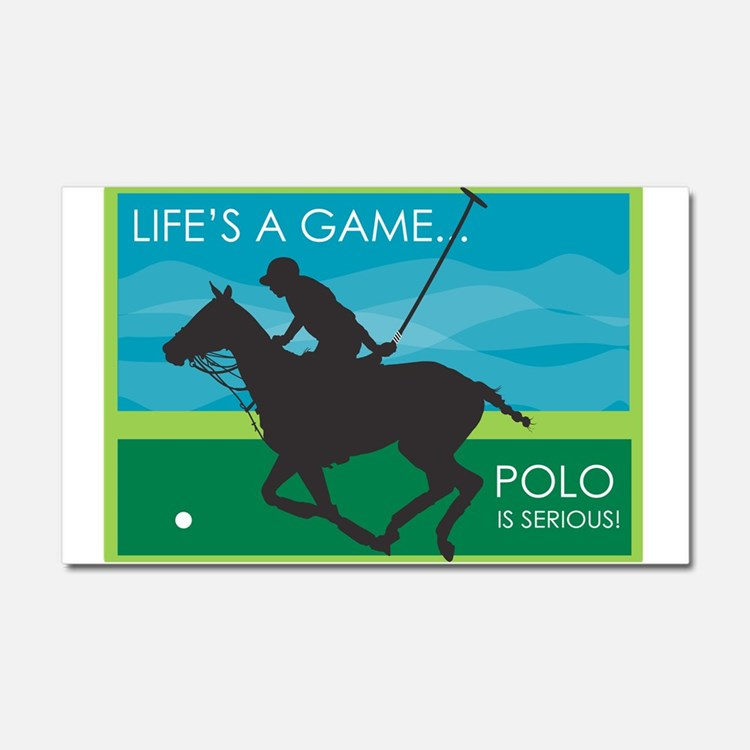 Life's a Game..Polo is SERIOU Car Magnet 20 x 12